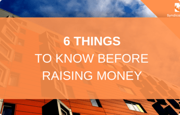 Now Is The Time To Raise Money [6 Things To Know Before You Start]