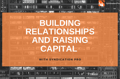 Building Relationships and Raising Capital with Syndication Pro
